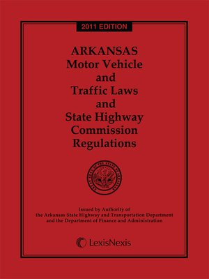 Arkansas Motor Vehicle And Traffic Laws And State Highway Commission