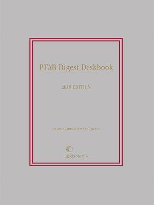 cover image of PTAB Digest Deskbook