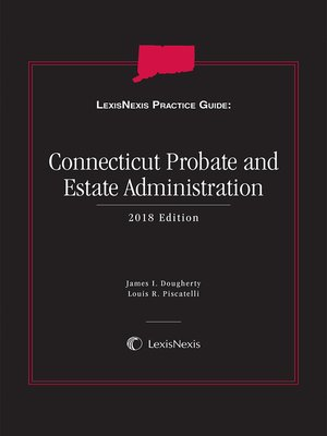 cover image of LexisNexis Practice Guide: Connecticut Probate and Estate Administration