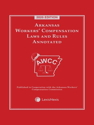 cover image of Arkansas Workers' Compensation Laws and Rules Annotated