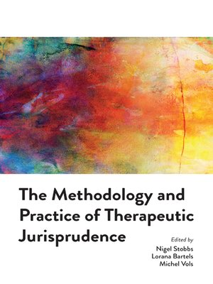 cover image of The Methodology and Practice of Therapeutic Jurisprudence