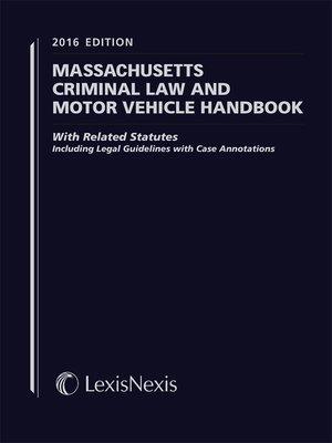 cover image of Massachusetts Criminal Law and Motor Vehicle Handbook