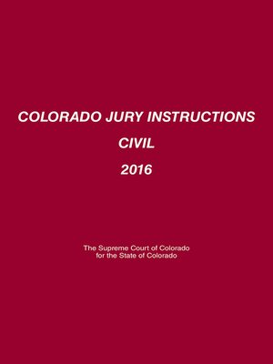 Colorado Jury Instructions Civil By Pattern Civil Jury Instructions