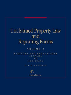 Unclaimed Property Reporting Requirements By State