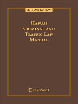 cover image of Hawaii Criminal and Traffic Law Manual
