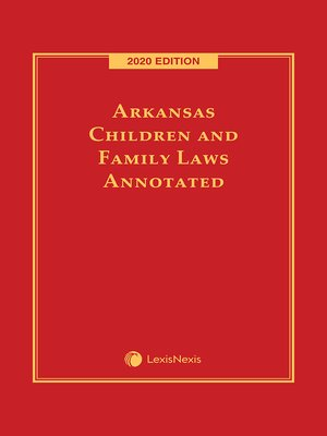 cover image of Arkansas Children and Family Laws Annotated