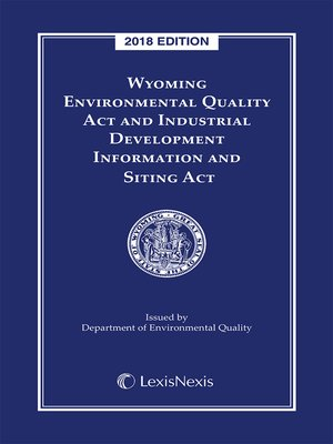 cover image of Wyoming Environmental Quality Act and Industrial Development Information and Siting Act