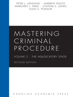 Cover of Mastering Criminal Procedure Second, Volume 2: The Adjudicatory Stage