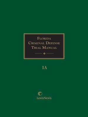 cover image of Florida Criminal Defense Trial Manual