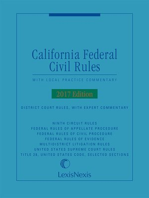 California Federal Civil Rules by Dana J  Dunwoody