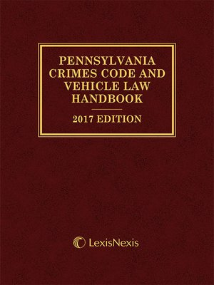 cover image of Pennsylvania Crimes Code and Vehicle Law Handbook