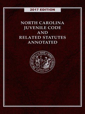 cover image of North Carolina Juvenile Code and Related Statutes Annotated