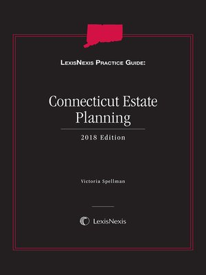 cover image of LexisNexis Practice Guide: Connecticut Estate Planning