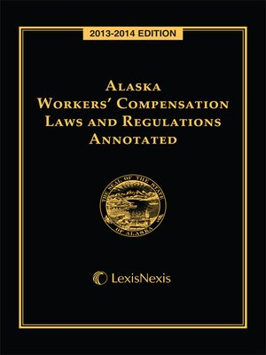 cover image of Alaska Workers' Compensation Laws and Regulations Annotated