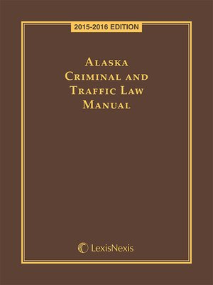 cover image of Alaska Criminal and Traffic Law Manual