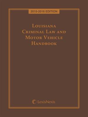cover image of Louisiana Criminal Law and Motor Vehicle Handbook