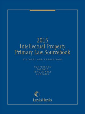 cover image of Intellectual Property Primary Law Sourcebook