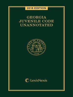 cover image of Georgia Juvenile Code Unannotated
