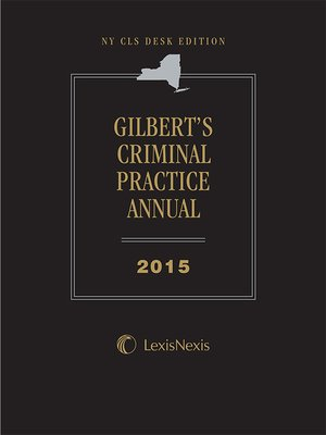 cover image of NY CLS Desk Edition Gilbert's Criminal Practice Annual