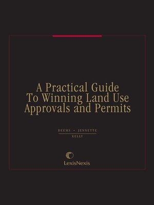 cover image of A Practical Guide to Winning Land Use Approvals and Permits