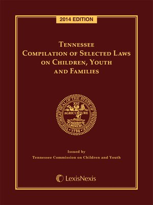 cover image of Tennessee Compilation of Selected Laws on Children, Youth and Families