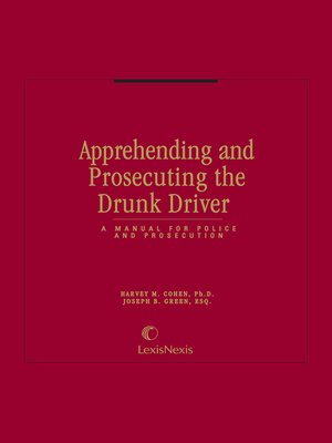 cover image of Apprehending and Prosecuting the Drunk Driver