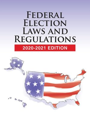 cover image of Federal Election Laws and Regulations
