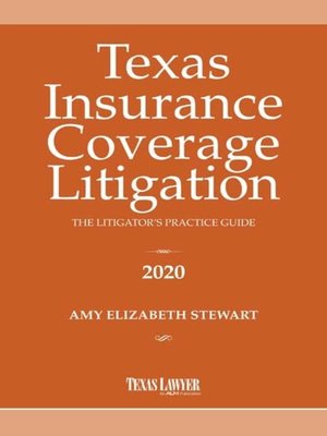 cover image of Texas Insurance Coverage Litigation: The Litigator's Practice Guide