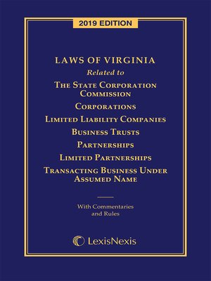 cover image of Laws of Virginia Related to The State Corporation Commission, Corporations, Limited Liability Companies, Business Trusts, Partnerships, Limited Partnerships