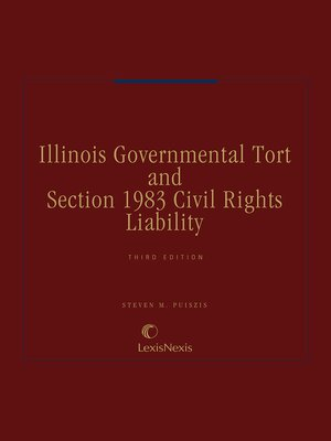 cover image of Illinois Governmental Tort and Section 1983 Civil Rights Liability