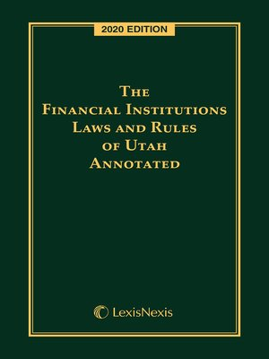 cover image of The Financial Institutions Laws and Rules of Utah Annotated