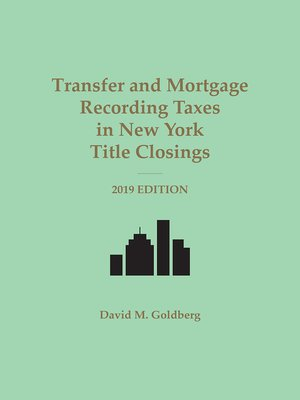 cover image of Transfer and Mortgage Recording Taxes in New York Title Closings