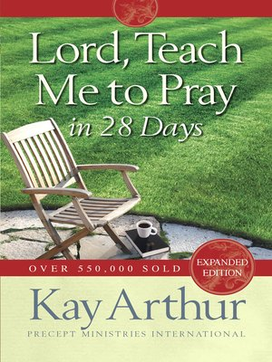 cover image of Lord, Teach Me to Pray in 28 Days