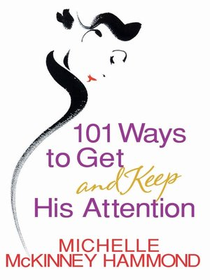 how to get and keep his attention