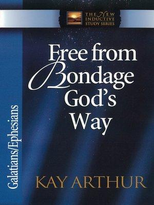 cover image of Free from Bondage God's Way