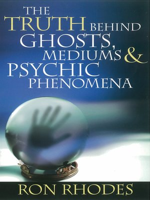cover image of The Truth Behind Ghosts, Mediums, and Psychic Phenomena