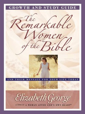 cover image of The Remarkable Women of the Bible Growth and Study Guide