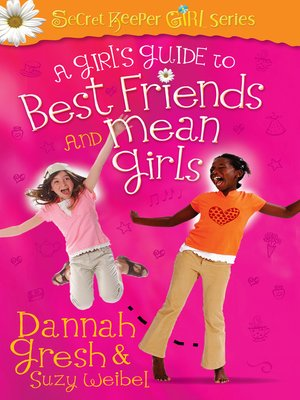 cover image of A Girl's Guide to Best Friends and Mean Girls