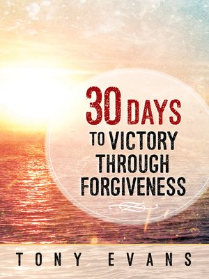 cover image of 30 Days to Victory Through Forgiveness