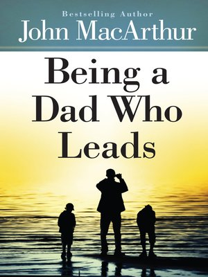 cover image of Being a Dad Who Leads