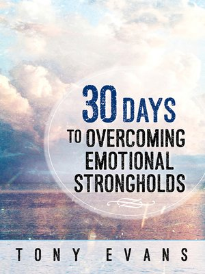 cover image of 30 Days to Overcoming Emotional Strongholds