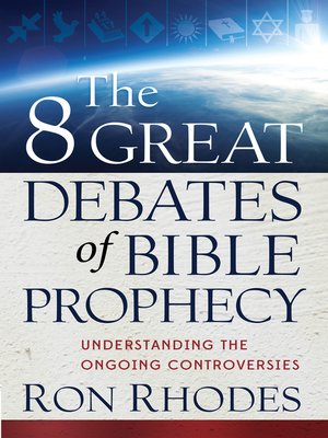cover image of The 8 Great Debates of Bible Prophecy