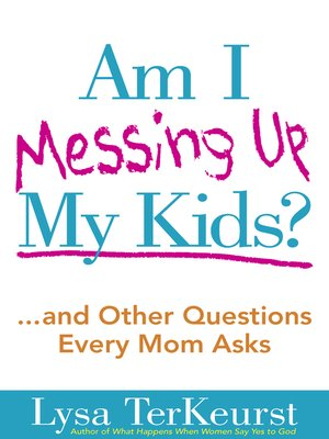 cover image of Am I Messing Up My Kids?