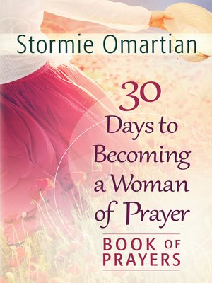 cover image of 30 Days to Becoming a Woman of Prayer Book of Prayers