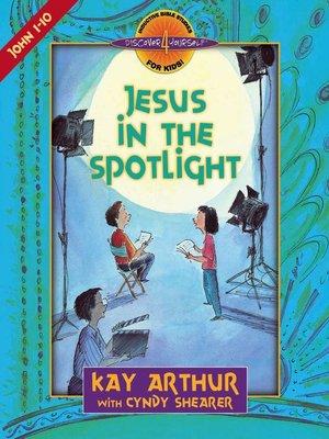 cover image of Jesus in the Spotlight