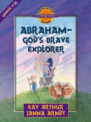 cover image of Abraham—God's Brave Explorer