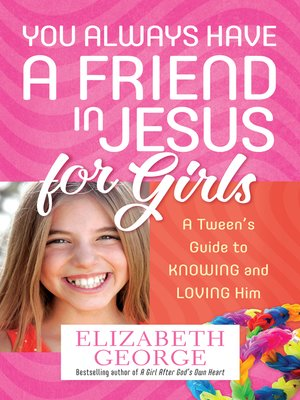 cover image of You Always Have a Friend in Jesus for Girls