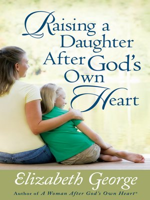 cover image of Raising a Daughter After God's Own Heart