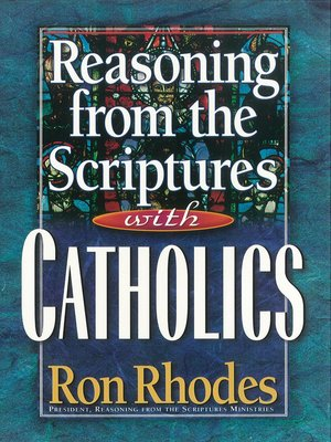 cover image of Reasoning from the Scriptures with Catholics