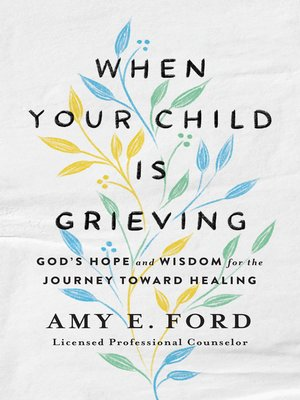 cover image of When Your Child Is Grieving